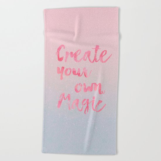 Create Magic  inspirational typography pastel watercolor Beach Towel