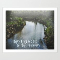 There Is Magic In the Woods Art Print