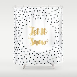 Christmas Quote Let It Snow Shower Curtain