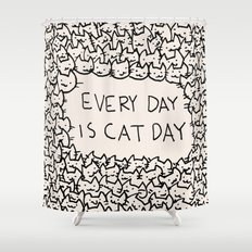 Every Day is Cat Day Shower Curtain