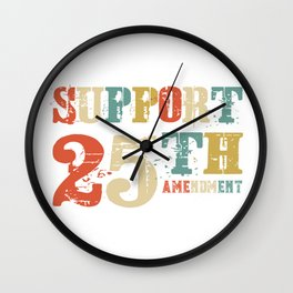 Support 25th Amendment Funny Anti Trump Vintage Gift Wall Clock