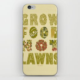 Grow Food Not Lawns iPhone Skin