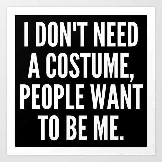 No Need For a Costume (Black & White) Art Print