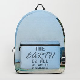 The Earth is all we have in Common Backpack