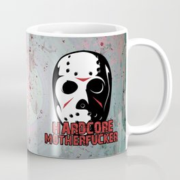 Hardcore Motherf*cker Rave Quote Coffee Mug