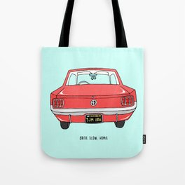 Drive Slow, Homie Tote Bag