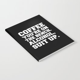 Alcohol, Suit Up Funny Quote Notebook