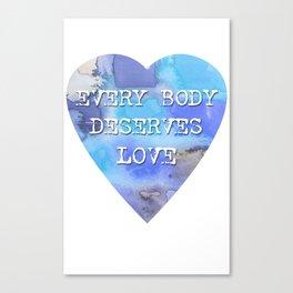 Every Body Deserves Love Canvas Print