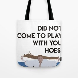 Did not come to play Tote Bag
