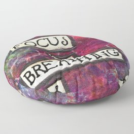 Affirmation #12 I Focus on Breathing & Grounding Myself Floor Pillow
