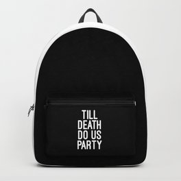 Till Death Do Us Party Music Quote Backpack
