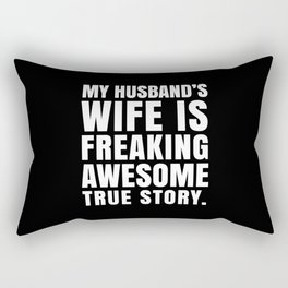 My Husband's Wife is Freaking Awesome (Black & White) Rectangular Pillow