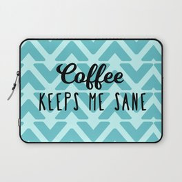 Coffee Keeps ME Sane Laptop Sleeve