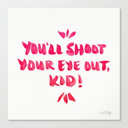 You'll Shoot Your Eye Out – Pink Ink Canvas Print