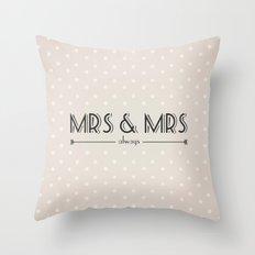 Mrs & Mrs (lesbian content) Throw Pillow