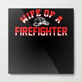 Wife Fire Brigade Fire Pride Metal Print