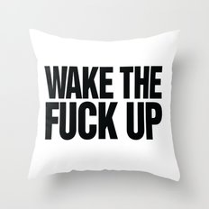 Wake the Fuck Up Coffee Mug  Throw Pillow