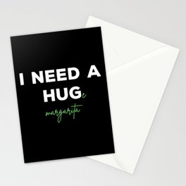 I Need A HUGe margarita Stationery Cards