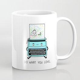 Do what you love Coffee Mug