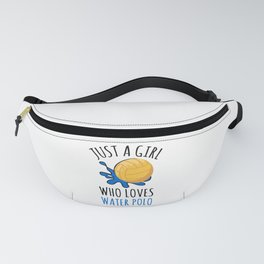 Just A Girl Who Loves Water Polo Player Gifts Fanny Pack