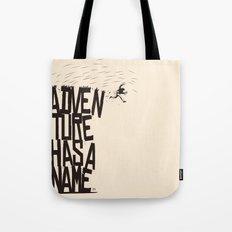 Adventure Has A Name Tote Bag