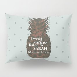 I would rather listen to Sarah MacLachlan - Carlton Lassiter quotes Pillow Sham