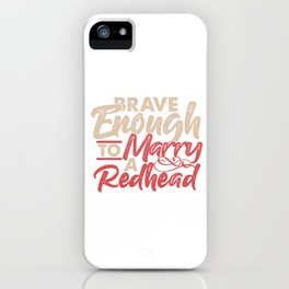 Marry Redhead Redheads Husband Wife Ginger Gift iPhone Case