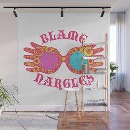 Blame Nargles Wall Mural