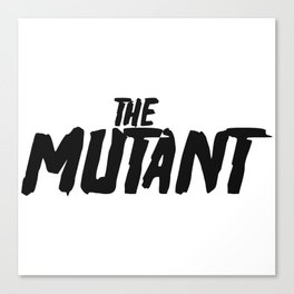 The Mutant - black Canvas Print