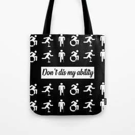 don't dis my ability funny quote Tote Bag