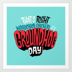 It's Groundhog Day! Art Print