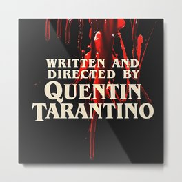 Written + Directed by Quentin Tarantino. Metal Print