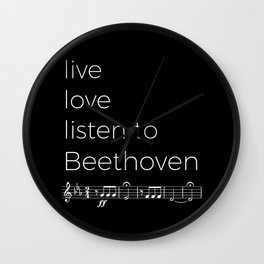 Live, love, listen to Beethoven (dark colors) Wall Clock