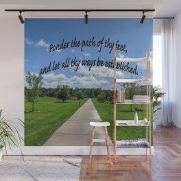 Proverbs 4:26 Wall Mural