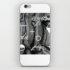 Our bones leave messages iPhone & iPod Skin