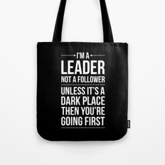 Leader / Dark Place Funny Quote Tote Bag