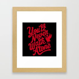You'll Never Walk Alone -  Red on Black Framed Art Print