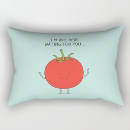 I'm ripe here waiting for you Rectangular Pillow