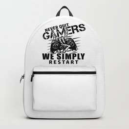 Gamers never quit We simply restart - funny Gaming Gift Backpack