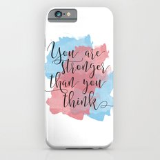 You are stronger than you think iPhone 6s Slim Case