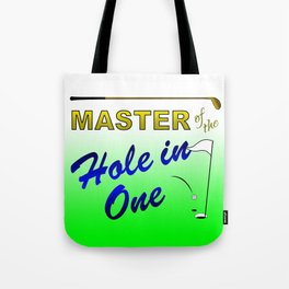 Master of The Hole In One Tote Bag