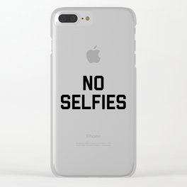 No Selfies Clear iPhone Case