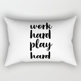 Work Hard Play Hard, Workaholic, Typographic Print, Motivational Poster, Inspirational Quote Rectangular Pillow