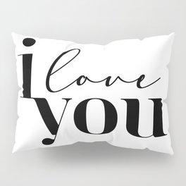 I love You   Motivational Inspirational Typography Letter Art Pillow Sham