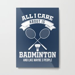 I Like Badminton And 3 People Metal Print