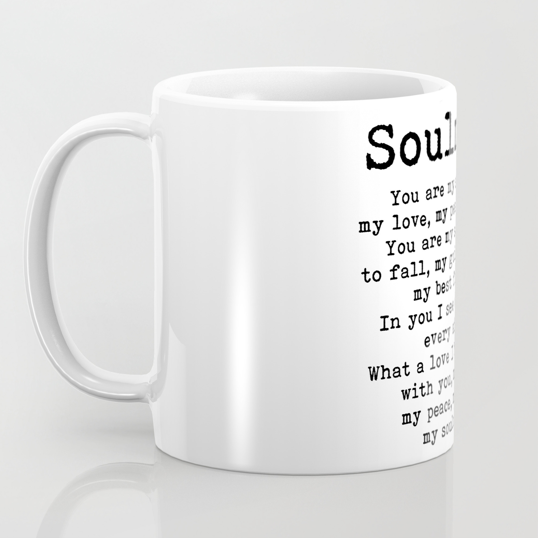 You are my soulmate, love poem Coffee Mug