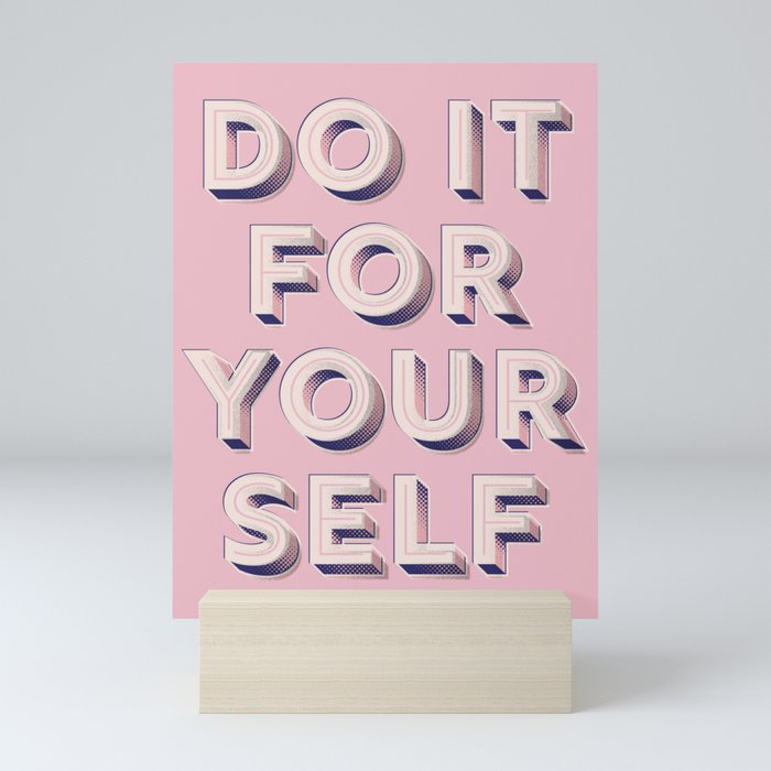 Do it for yourself - typography in pink Mini Art Print