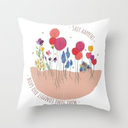 Shit Happens - Flowers Throw Pillow