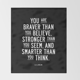 You Are Braver Than You Believe black and white monochrome typography poster design bedroom wall art Throw Blanket