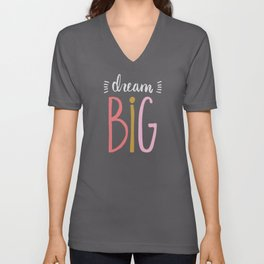 Dream Big // Pink Unisex V-Neck